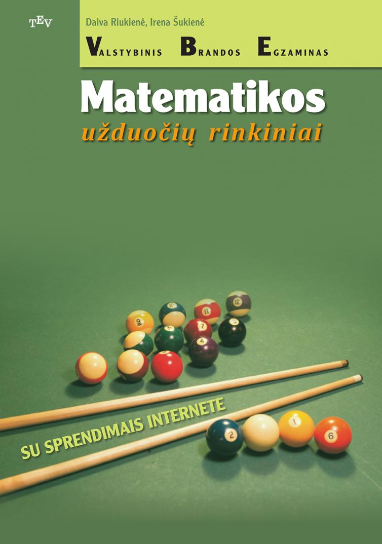 Matematikos valstybiniam brandos egzaminui. Užduočių rinkiniai su sprendimais internete